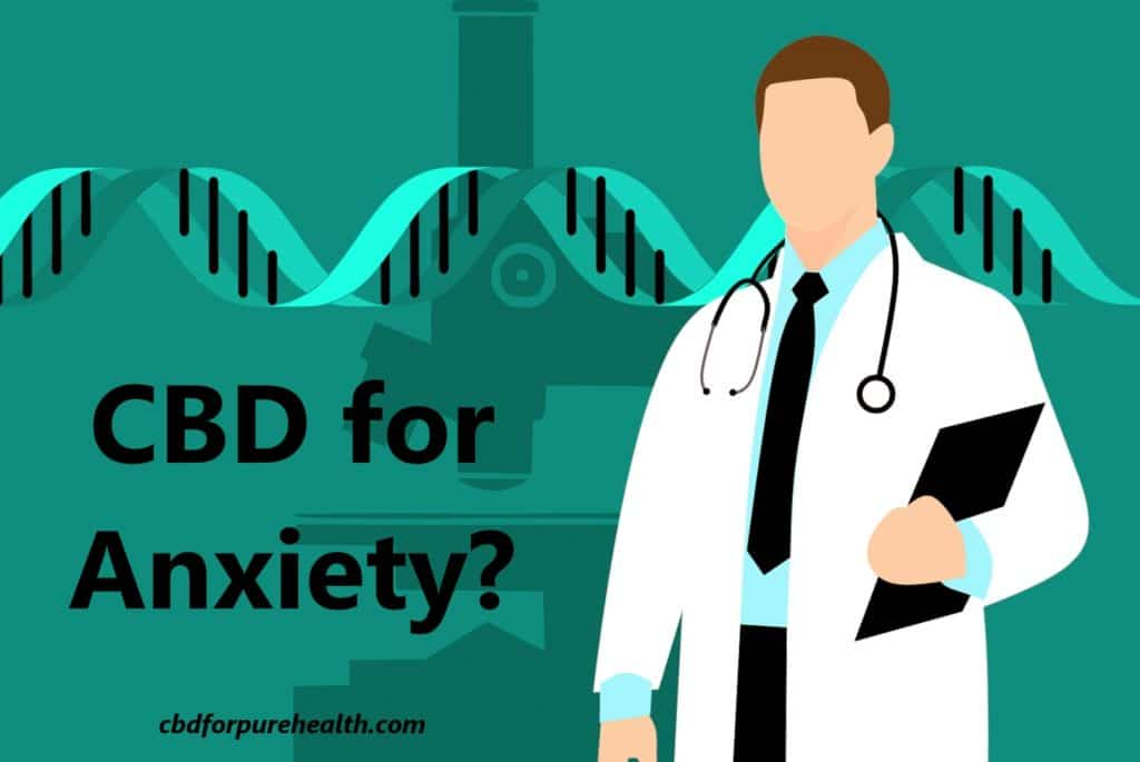 CBD for Anxiety | CBDforPureHealth.com